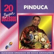 20 Supersucessos - Pinduca
