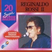 20 Supersucessos - Reginaldo Rossi Vol. 2