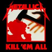 Kill 'Em All (Reissue Version)