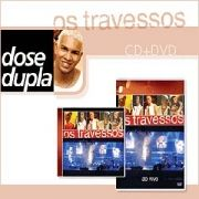 Dose Dupla: Os Travessos CD + DVD