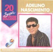 Grandes Sucessos: Adelino Nascimento