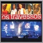 Os Travessos - Ao Vivo
