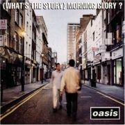 ( What's The Story ) Morning Glory?
