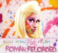 Pink Friday : Roman Reloaded